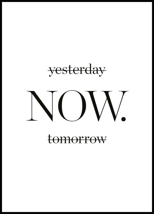 Yesterday now tomorrow Juliste